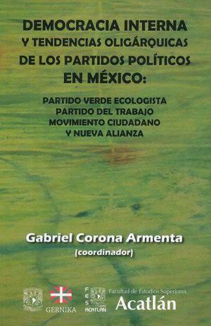 DEMOCRACIA INTERNA Y TENDENCIAS OLIGARQUICAS DE LOS PARTIDOS POLITICOS EN MEXICO