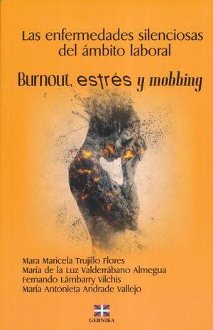 ENFERMEDADES SILENCIOSAS DEL AMBITO LABORAL, LAS. BURNOUT ESTRES Y MOBBING