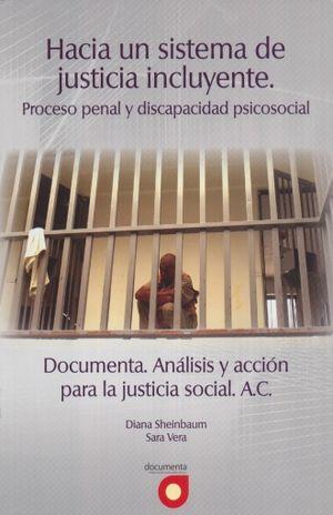 HACIA UN SISTEMA DE JUSTICIA INCLUYENTE. PROCESO PENAL Y DISCAPACIDAD PSICOSOCIAL