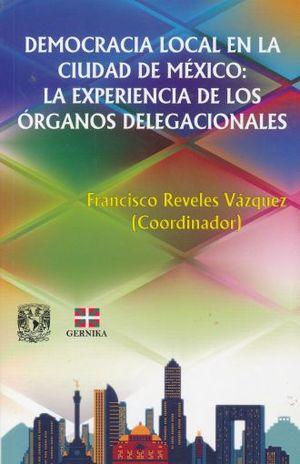 DEMOCRACIA LOCAL EN LA CIUDAD DE MEXICO LA EXPERIENCIA