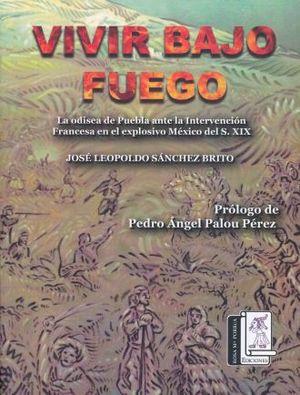 VIVIR BAJO FUEGO
