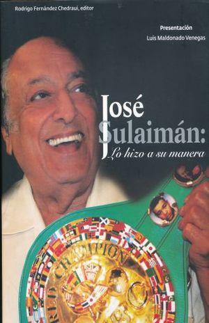 JOSE SULAIMAN. LO HIZO A SU MANERA / PD.