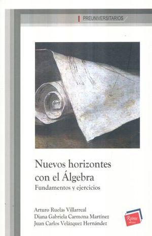 NUEVOS HORIZONTES CON EL ALGEBRA. FUNDAMENTOS Y EJERCICIOS
