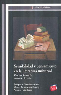 SENSIBILIDAD Y PENSAMIENTO EN LA LITERATURA UNIVERSAL. CUATRO MILENIOS DE EXPRESION LITERARIA