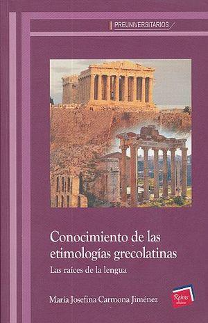 CONOCIMIENTO DE LAS ETIMOLOGIAS GRECOLATINAS. LAS RAICES DE LA LENGUA. BACHILLERATO