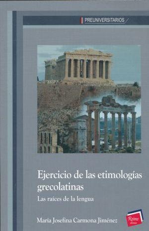 EJERCICIO DE LAS ETIMOLOGIAS GRECOLATINAS. LAS RAICES DE LA LENGUA