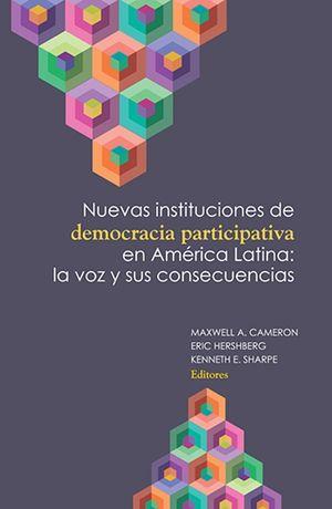 NUEVAS INSTITUCIONES DE DEMOCRACIA PARTICIPATIVA EN AMERICA LATINA. LA VOY Y SUS CONSECUENCIAS