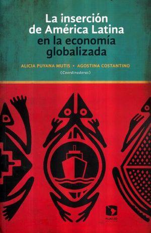 INSERCION DE AMERICA LATINA EN LA ECONOMIA GLOBALIZADA, LA