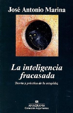 INTELIGENCIA FRACASADA, LA. TEORIA Y PRACTICA DE LA ESTUPIDEZ