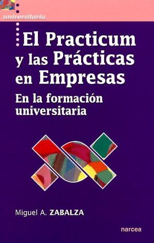 PRACTICUM Y LAS PRACTICAS EN EMPRESAS, EL. EN LA FORMACION UNIVERSITARIA