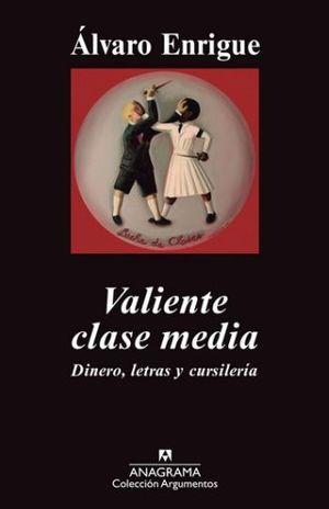 VALIENTE CLASE MEDIA. DINERO LETRAS Y CURSILERIAS