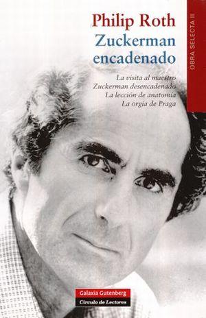 ZUCKERMAN ENCADENADO. OBRA SELECTA 2 /  LA VISITA AL MAESTRO / ZUCKERMAN DESENCADENADO / LA LECCION DE ANATOMIA / LA ORGIA DE PRAGA