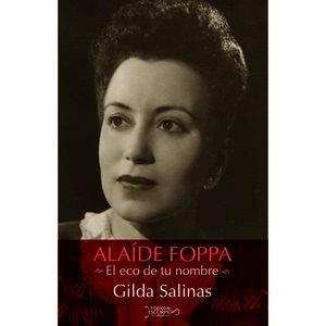 ALAIDE FOPPA. EL ECO DE TU NOMBRE