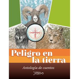 PELIGRO EN LA TIERRA. ANTOLOGIA DE CUENTOS