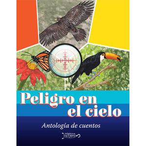 PELIGRO EN EL CIELO. ANTOLOGIA DE CUENTOS