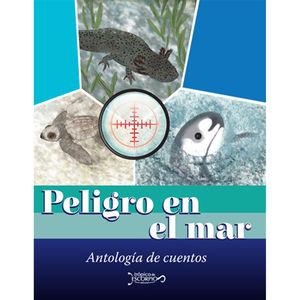 PELIGRO EN EL MAR. ANTOLOGIA DE CUENTOS