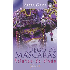 JUEGO DE MASCARAS. RELATOS DE DIVAN