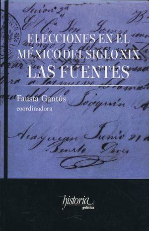 ELECCIONES EN EL MEXICO DEL SIGLO XIX. LAS FUENTES