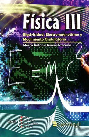 FISICA III. BACHILLERATO META. RIVERA PROCUNA MARCO
