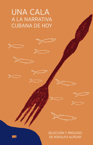 UNA CALA A LA NARRATIVA CUBANA DE HOY