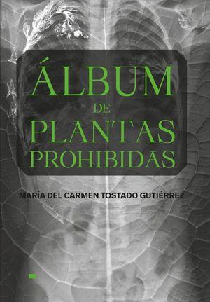 Álbum de plantas prohibidas / pd.