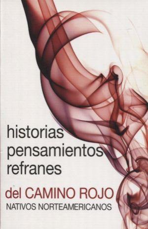 HISTORIAS / PENSAMIENTOS / REFRANES DEL CAMINO ROJO NATIVOS NORTEAMERICANOS