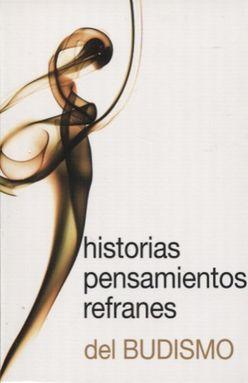 HISTORIAS / PENSAMIENTOS / REFRANES DEL BUDISMO