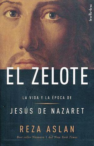 ZELOTE, EL. LA VIDA Y LA EPOCA DE JESUS DE NAZARET