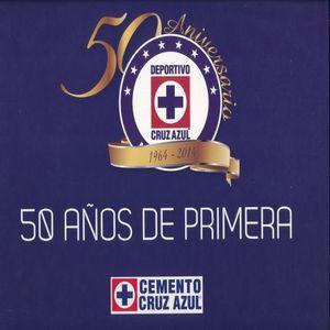 CRUZ AZUL 50 AÑOS DE PRIMERA / PD.