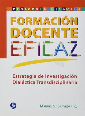 FORMACION DOCENTE EFICAZ. ESTRATEGIA DE INVESTIGACION DIALECTICA TRANSDISCIPLINARIA