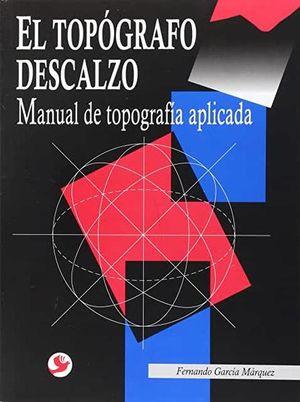 TOPOGRAFO DESCALZO, EL. MANUAL DE TOPOGRAFIA APLICADA