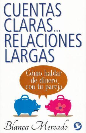 CUENTAS CLARAS RELACIONES LARGAS. COMO HABLAR DE DINERO CON TU PAREJA