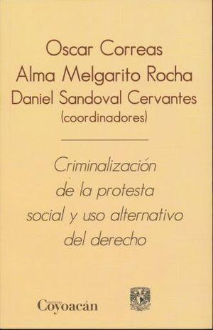 CRIMINALIZACION DE LA PROTESTA SOCIAL Y USO ALTERNATIVO DEL DERECHO