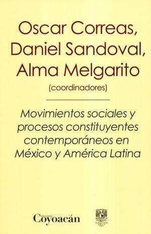 MOVIMIENTOS SOCIALES Y PROCESOS CONSTITUYENTES CONTEMPORANEOS EN MEXICO Y AMERICA LATINA