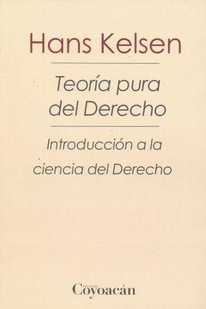 TEORIA PURA DEL DERECHO. INTRODUCCION A LA CIENCIA DEL DERECHO / 3 ED.