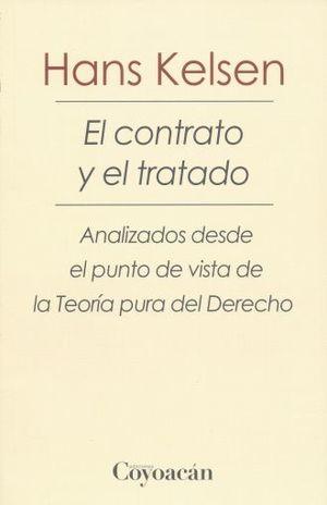 CONTRATO Y EL TRATADO, EL. ANALIZADOS DESDE EL PUNTO DE VISTA DE LA TEORIA PURA DEL DERECHO / 2 ED.