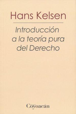 INTRODUCCION A LA TEORIA PURA DEL DERECHO / 2 ED.