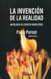 INVENCION DE LA REALIDAD, LA. ANTOLOGIA DE CUENTOS BRASILEÑOS