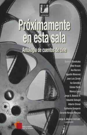 PROXIMAMENTE EN ESTA SALA. ANTOLOGIA DE CUENTOS DE CINE