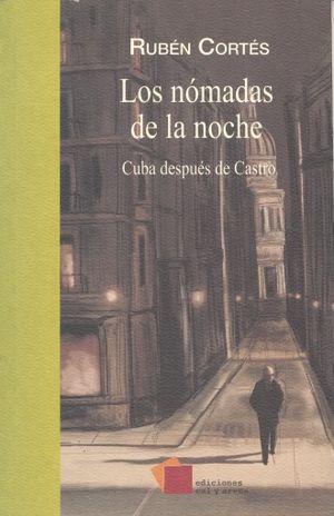 NOMADAS DE LA NOCHE, LOS. CUBA DESPUES DE CASTRO