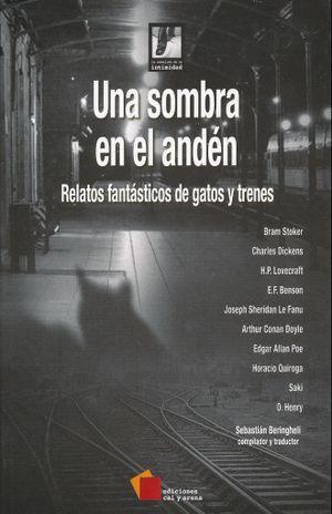 UNA SOMBRA EN EL ANDEN. RELATOS FANTASTICOS DE GATOS Y TRENES