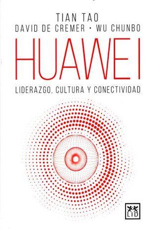 HUAWEI. LIDERAZGO CULTURA Y CONECTIVIDAD / PD.