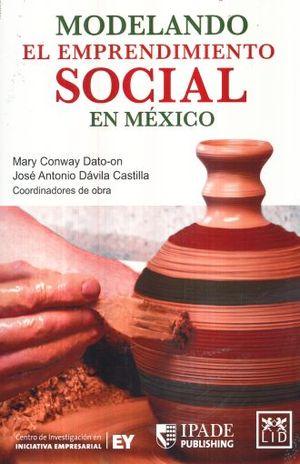 MODELANDO EL EMPRENDIMIENTO SOCIAL EN MEXICO