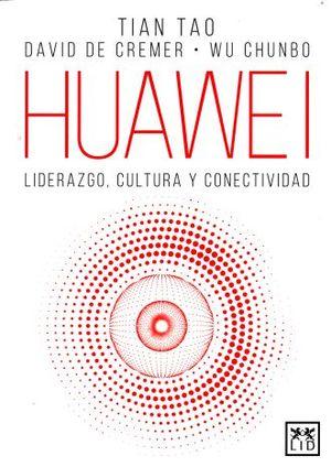 HUAWEI. LIDERAZGO CULTURA Y CONECTIVIDAD (+EBOOK)