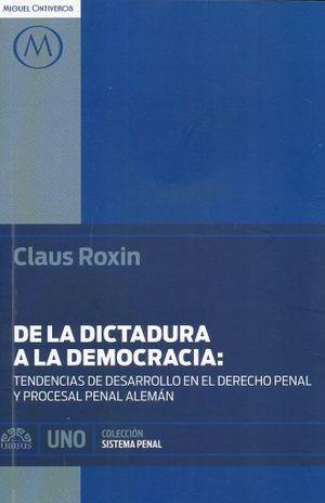 DE LA DICTADURA A LA DEMOCRACIA. TENDENCIAS DE DESARROLLO EN EL DERECHO PENAL Y PROCESAL PENAL ALEMAN