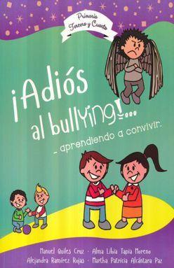 ADIOS AL BULLYING. APRENDIENDO A CONVIVIR. PRIMARIA TERCERO Y CUARTO