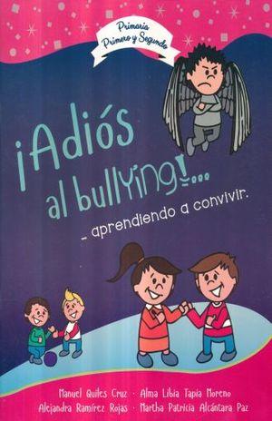 ADIOS AL BULLYING. APRENDIENDO A CONVIVIR. PRIMARIA PRIMERO Y SEGUNDO