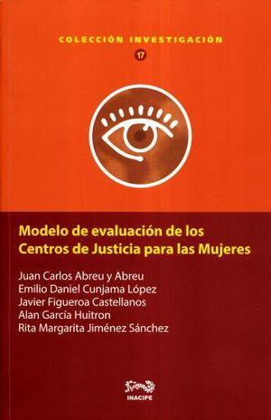 MODELO DE EVALUACION DE LOS CENTROS DE JUSTICIA PARA LAS MUJERES