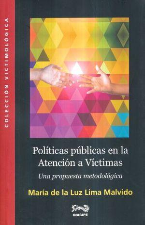POLITICAS PUBLICAS EN LA ATENCION A VICTIMAS. UNA PROPUESTA METODOLOGICA