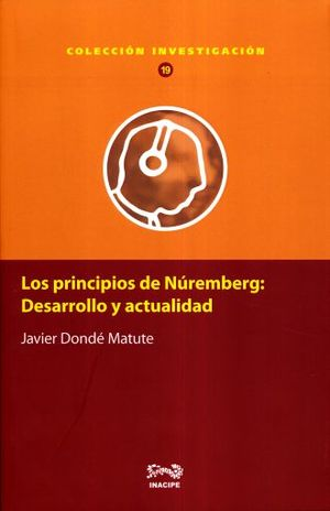 PRINCIPIOS DE NUREMBERG, LOS. DESARROLLO Y ACTUALIDAD